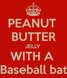 peanut-butter-jelly-with-a-baseball-bat